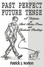 Past Perfect Future Tense : A Collection of Short Stories, Poems and...