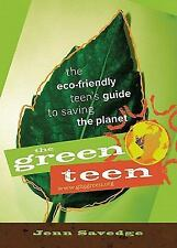 The Green Teen: The Eco-Friendly Teen's Guide to Saving the Planet-ExLibrary