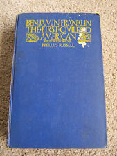 BENJAMIN FRANKLIN: THE FIRST CIVILIZED AMERICAN by Phillips Russel 1926 BIO *