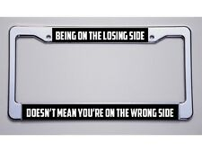 """FIREFLY FANS! """"BEING ON THE LOSING SIDE/...WRONG SIDE""""  LICENSE PLATE FRAME"""