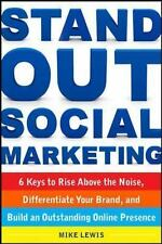 Stand Out Social Marketing: How to Rise Above the Noise, Differentiate Your Bran