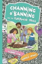 Channing o'Banning and the Turquoise Trail by Angela Spady and Thomas Nelson...