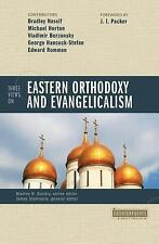 Three Views on Eastern Orthodoxy and Evangelicalism (Counterpoints),
