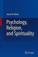 Psychology, Religion, and Spirituality by James M. Nelson (2010, Paperback)