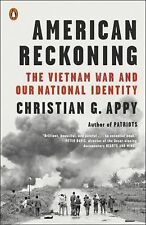 American Reckoning : The Vietnam War and Our National Identity by Christian...