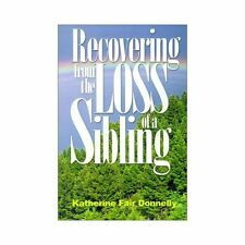 Recovering From the Loss of a Sibling: When a Brother or Sister Dies-ExLibrary