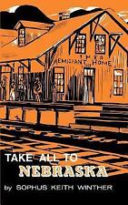 Take All to Nebraska by Sophus Keith Winther (1976, Paperback, Reprint)