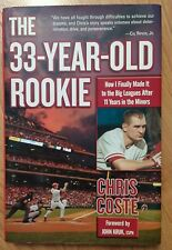 The 33-Year-Old Rookie : How I Finally Made it to Big Leagues Chris Coste SIGNED