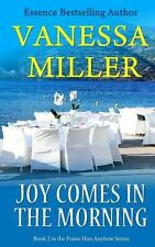 Joy Comes in the Morning by Vanessa Miller (2013, Paperback)