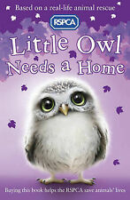 Little Owl Needs a Home (RSPCA), Mongredien, Sue, Very Good condition, Book