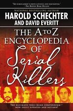 The A to Z Encyclopedia of Serial Killers by Harold Schechter and David...