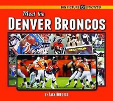 Meet the Denver Broncos (Big Picture Sports)-ExLibrary
