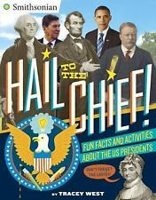 Smithsonian: Hail to the Chief! : Fun Facts and Activities about the US...