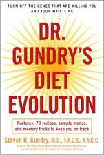 Dr. Gundry's Diet Evolution Turn Off the Genes That Are Killing You and Your