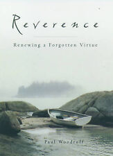 Reverence: Renewing a Forgotten Virtue by Woodruff, Paul -Paperback