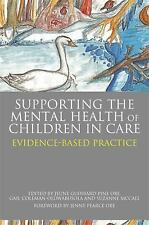 Supporting the Mental Health of Children in Care : Evidence for Practice...