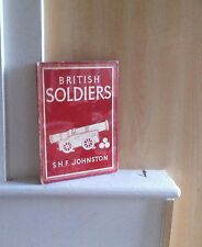 British Soldiers; by S H F Johnston    (Britain in Pictures)