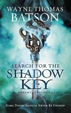 Dreamtreaders: Search for the Shadow Key by Wayne Thomas Batson New