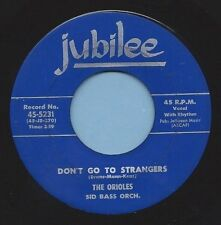 "Orioles - Jubilee 5231 ""DON'T GO TO STRANGERS"" (GREAT DOO WOP) 45 RECORD"