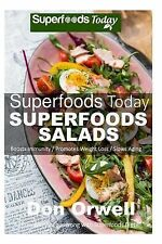 Superfoods Salads : Over 60 Recipes to Lose Weight, Boost Energy and Fix Your...