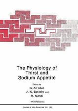 Nato Science Series A: The Physiology of Thirst and Sodium Appetite 105 by A....