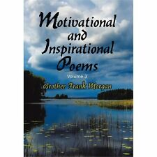 Motivational and Inspirational Poems by Brother Frank Morgan (2011, Paperback)