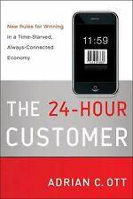 The 24-Hour Customer: New Rules for Winning in a Time-Starved, Always-Connected