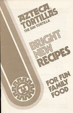 AZTECA TORTILLAS BRIGHT NEW RECIPES FOR FUN FAMILY FOOD VINTAGE COOKBOOK FRY PIE