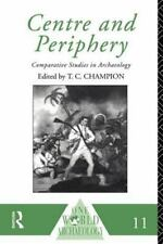 Centre and Periphery: Comparative Studies in Archaeology (One World Archaeology)