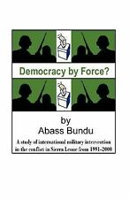 Democracy by Force? : A Study of International Military Intervention in the...