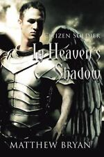 In Heaven's Shadow: Book One: Citizen Soldier