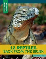 12 Reptiles Back from the Brink by Samantha S. Bell (2014, Hardcover)