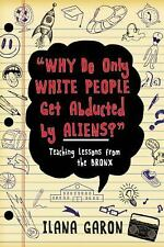 Why Do Only White People Get Abducted by Aliens? : Teaching Lessons from the...
