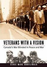Veterans with a Vision: Canada's War Blinded in Peace and War (Studies-ExLibrary