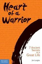 Heart of a Warrior: 7 Ancient Secrets to a Great Life - Good - Langlas, James -