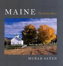 Maine: The Home Place, Sayen, Murad, Good Condition, Book