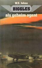 BIGGLES ALS GEHEIM AGENT - W.E. Johns