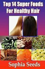 Superfood: Top 14 Super Foods for Healthy and Strong Hair with Photos by...