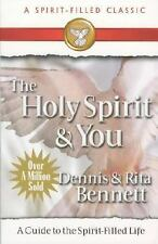The Holy Spirit and You : A Guide to the Spirit-Filled Life by Dennis Bennett...