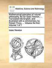 Mathematical principles of natural philosophy. By Sir Isaac Newton, ... Transla