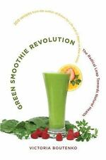 Green Smoothie Revolution : The Radical Leap Towards Natural Health by Victoria…