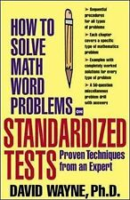 How to Solve Math Word Problems on Standardized Tests: Proven Techniques from...