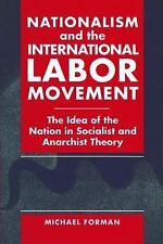 Nationalism and the International Labor Movement : The Idea of the Nation in...