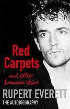 Red Carpets and Other Banana Skins by Rupert Everett (Hardback, 2006)