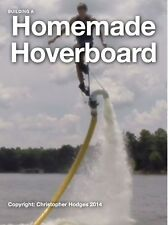 Hoverboard Plans / Build Your Own Hoverboard Manual