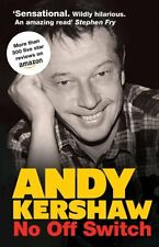 No Off Switch By Andy Kershaw