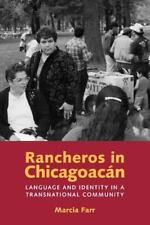 Rancheros in Chicagoac�n: Language and Identity in a Transnational Community