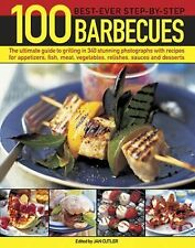 100 Best-Ever Step-By-Step Barbecue Recipes : The Ultimate Guide to Grilling...