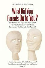 What Did Your Parents Do to You? : What Would You Say If You Were Asked How...