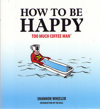 TOO MUCH COFFEE MAN HOW TO BE HAPPY Graphic Novel